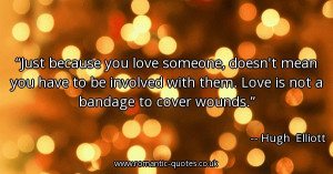 just-because-you-love-someone-doesnt-mean-you-have-to-be-involved-with ...