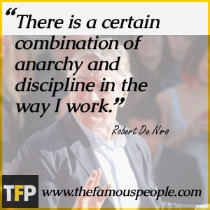 There is a certain combination of anarchy and discipline in the way I ...