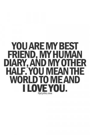 You are my soul mate lover, my life partner and my best friend too ...