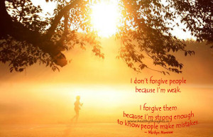 am strong enough to forgive people