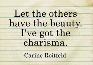 ve Got-Charisma Quotes-Real Beauty
