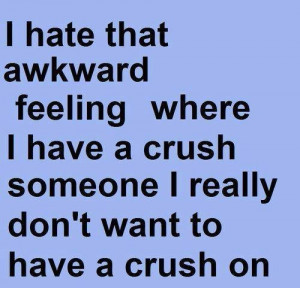 ... Where I Have A Crush Somone I Really Don't Want To Have A Crush On
