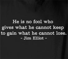 Jim Elliot - No Fool (Quote) - Sweatshirts