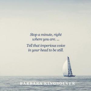 ... Barbara KingsolverMinute, Kingsolver Quotes, Destress Quotes, Genius