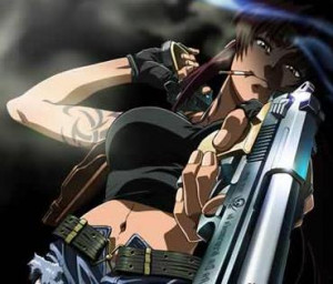 ... Revy, Black LagoonTwo of the most bad ass characters in existence