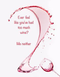 Funny Wine Saying Quote Print Water Photography Wine Glass Wineglass ...