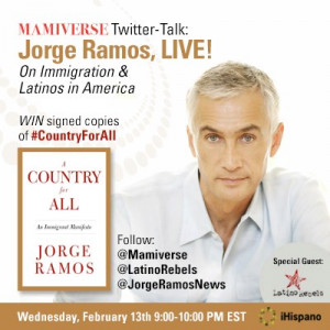 Jorge Ramos Joins Mamiverse and Latino Rebels in Twitter-Talk on ...