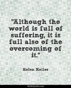 ... Suffering, It Is Full Also Of The Overcoming Of It - Adversity Quote