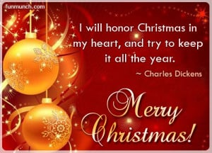 ... Christmas In My Heart, And Try To Keep It All The Year. - Charles
