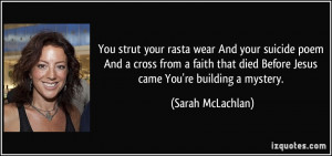 More Sarah McLachlan Quotes