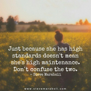 because she has high standards doesn t mean she s high maintenance ...
