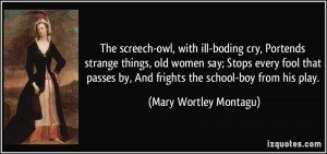 screech-owl, with ill-boding cry, Portends strange things, old women ...