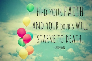 feed your faith Faith picture Quote