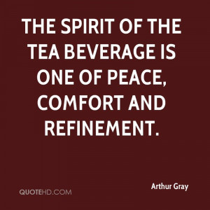 ... spirit of the tea beverage is one of peace, comfort and refinement