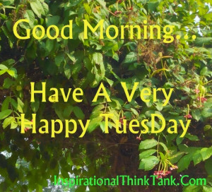 ... this Happy Tuesday Wishes Motivational Inspirational Quotes picture