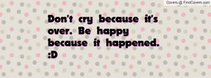 don't_cry_because_it-21152.jpg?i