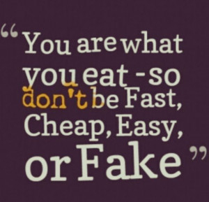 Food quote - How do you stay healthy?