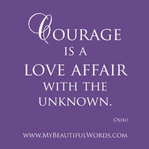 Courage is a Love Affair...