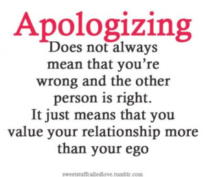 ... . It just means that you value your relationship more than your ego