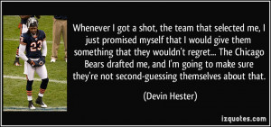 Whenever I got a shot, the team that selected me, I just promised ...