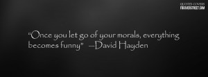 let Go your Morals Quote- Facebook Cover