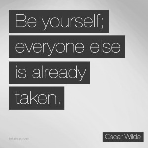 Besy Life Quote by Oscar Wilde, Be yourself; Everyone Else is Already ...