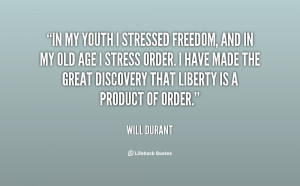 quote-Will-Durant-in-my-youth-i-stressed-freedom-and-46906.png