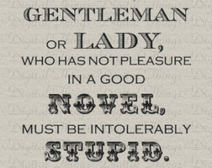 Jane Austen Quote Pride and Prejudice No Pleasure in a Good Novel ...
