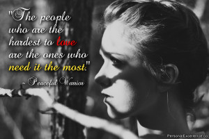 """Inspirational Quote: """"The people who are the hardest to love are the ..."""