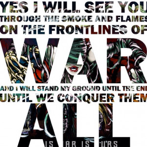 this war is MINE - Escape The Fate. I sing this around my house xD