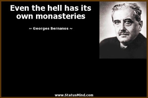 ... has its own monasteries - Georges Bernanos Quotes - StatusMind.com