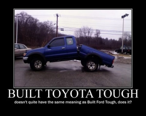 Built Toyota Touch Does Not Quit The Same Meaning As Built Ford Tough ...