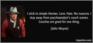... couch scenes. Couches are good for one thing. - John Wayne