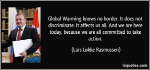 Global Warming knows no border. It does not discriminate. It affects ...