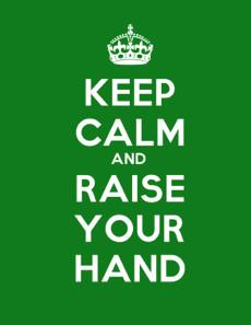 keepcalmandraiseyourhand-thumb