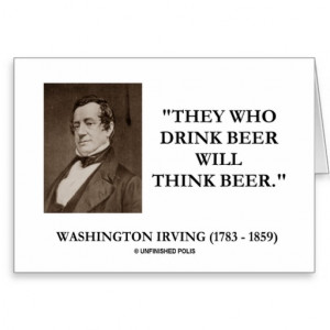 Washington Irving Drink Beer Think Beer Quote Greeting Cards