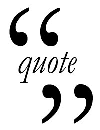 """Quotes are nothing but inspiration for the uninspired."""""""