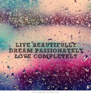 Love Quotes Beautiful Quotes Dream Quotes Live Quotes