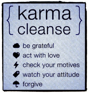 Karma: the natural law of cause and effect.