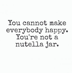 food, friends, happy, ilove, jar, life, nutella, people, quote, you