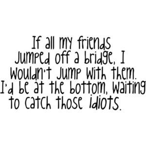 if all my friends... quote by εmιℓყ ಌ ℓ.в.ρ., please use!