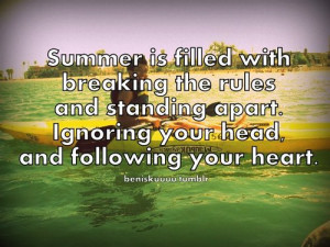 Summer is filled with breaking the rules and standing apart. Ignoring ...