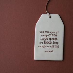 ceramic quote tag - cup of tea or book