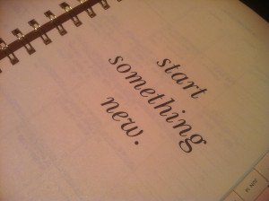 "... new quote and the quote for January is ""start something new"