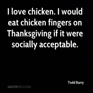 todd-barry-todd-barry-i-love-chicken-i-would-eat-chicken-fingers-on ...