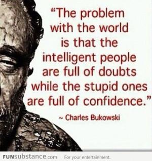 ... Charles Bukowski, Intelligence People, Sotrue, Truths, So True