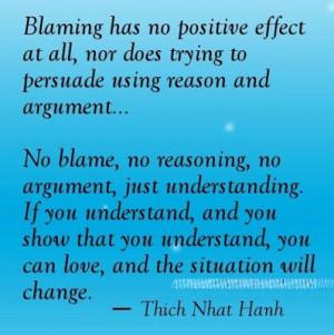 Blaming has no postive effect.
