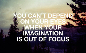 eyes, imagination, life, life quote, life quotes, quote, quotes