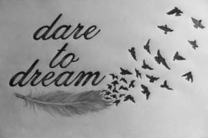 cute, dare to, dream, love, pretty, quote, quotes