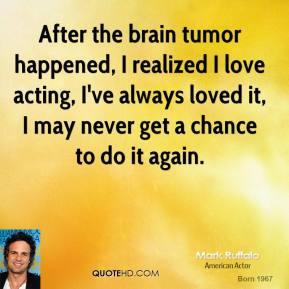 mark ruffalo mark ruffalo after the brain tumor happened i realized i